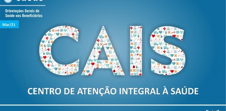 CONHEÇA O CAIS - CENTRO DE ATENÇÃO INTEGRAL À SAÚDE